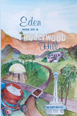Eden Was on a Hollywood Hill