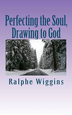 Perfecting the Soul, Drawing to God: An Enhanced Technology for Approaching Enlightenment