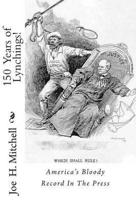 150 Years of Lynchings!