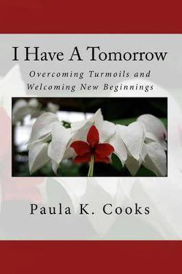 I Have a Tomorrow: Overcoming Turmoils and Welcoming New Beginnings