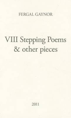 VIII Stepping Poems & Other Pieces