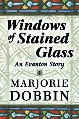 Windows of Stained Glass: An Evanton Story