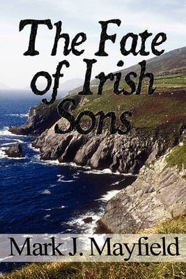 The Fate of Irish Sons