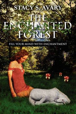 The Enchanted Forest: Fill Your Mind with Enchantment