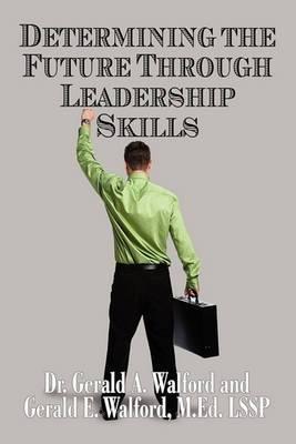 Determining the Future Through Leadership Skills