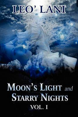 Moon's Light and Starry Nights: Vol. I