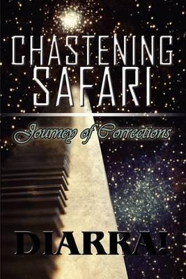 Chastening Safari: Journey of Corrections