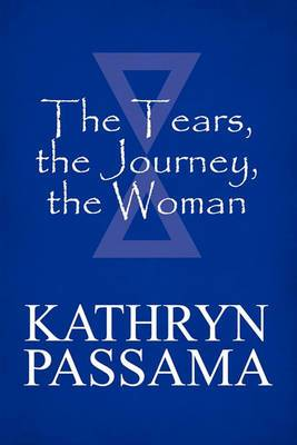 The Tears, the Journey, the Woman