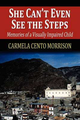 She Can't Even See the Steps: Memories of a Visually Impaired Child