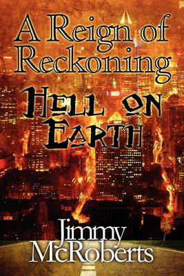 A Reign of Reckoning: Hell on Earth