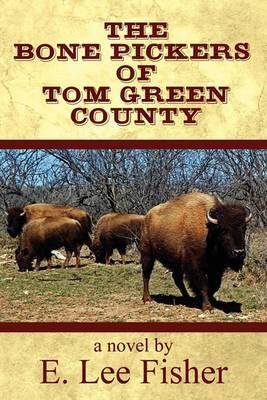 The Bone Pickers of Tom Green County