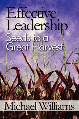 Effective Leadership: Seeds to a Great Harvest