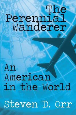 The Perennial Wanderer: An American in the World