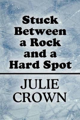 Stuck Between a Rock and a Hard Spot