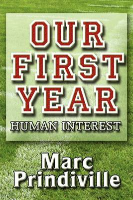 Our First Year: Human Interest