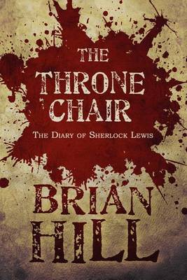 The Throne Chair: The Diary of Sherlock Lewis