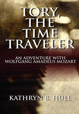 Tory, the Time Traveler: An Adventure with Wolfgang Amadeus Mozart