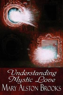 Understanding Mystic Love