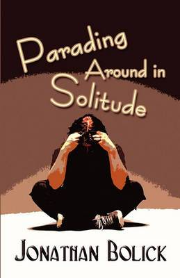 Parading Around in Solitude
