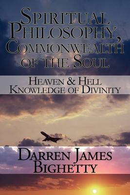 Spiritual Philosophy, Commonwealth of the Soul: Heaven & Hell - Knowledge of Divinity