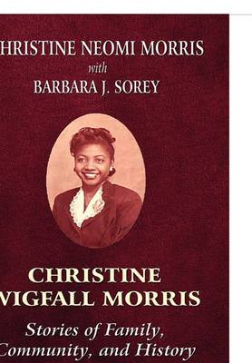 Christine Wigfall Morris: Stories of Family, Community, and History