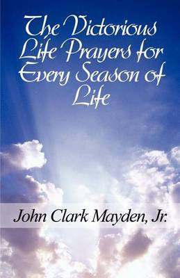 The Victorious Life Prayers for Every Season of Life