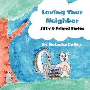Loving Your Neighbor: Jiffy & Friends Series