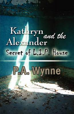 Kathryn Alexander and the Secret of L.I.P. House