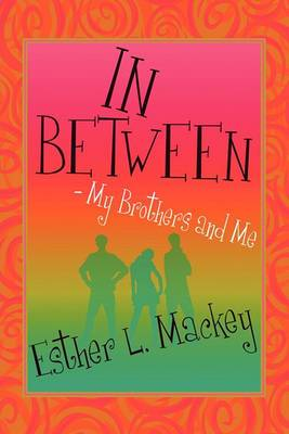 In-Between-My Brothers and Me