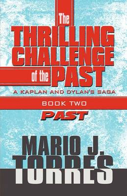 The Thrilling Challenge of the Past: A Kaplan and Dylan's Saga: Book Two: Past