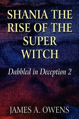 Shania the Rise of the Super Witch: Dabbled in Deception 2