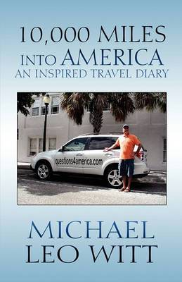 10,000 Miles Into America: An Inspired Travel Diary