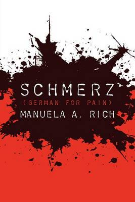 Schmerz: (German for Pain)