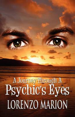A Journey Through a Psychic's Eyes