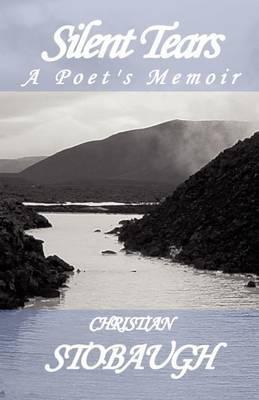 Silent Tears: A Poet's Memoir