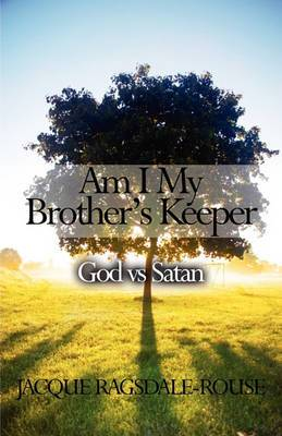 Am I My Brother's Keeper: God Vs Satan