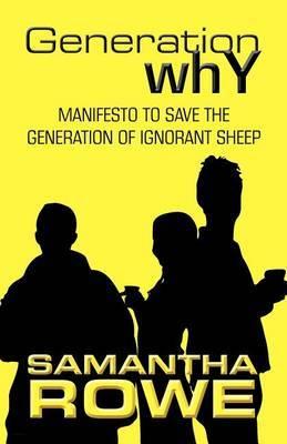 Generation Why: Manifesto to Save the Generation of Ignorant Sheep