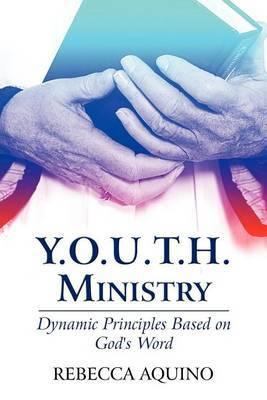 Y.O.U.T.H. Ministry: Dynamic Principles Based on God's Word