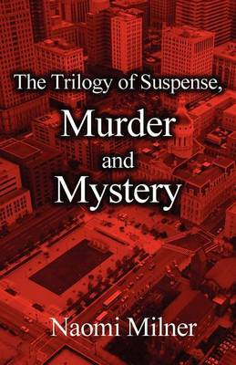 The Trilogy of Suspense, Murder and Mystery