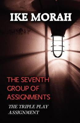 The Seventh Group of Assignments: The Triple Play Assignment