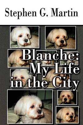 Blanche: My Life in the City