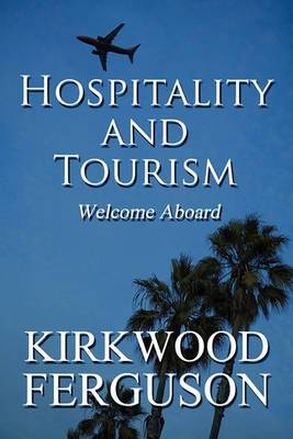 Hospitality and Tourism: Welcome Aboard