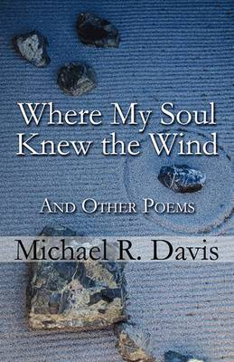 Where My Soul Knew the Wind and Other Poems