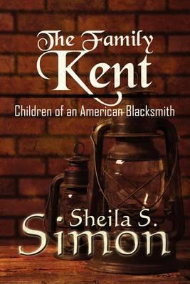 The Family Kent: Children of an American Blacksmith