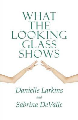 What the Looking Glass Shows