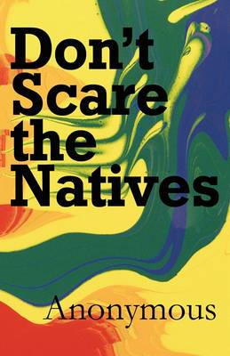 Don't Scare the Natives
