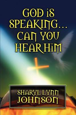God Is Speaking...Can You Hear Him