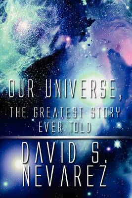 Our Universe, the Greatest Story Ever Told