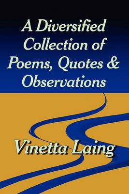 A Diversified Collection of Poems, Quotes, & Observations