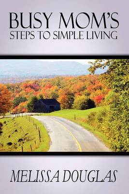 Busy Mom's Steps to Simple Living